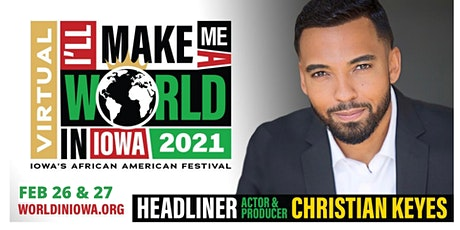I'll Make Me a World in Iowa - Iowa's African American Festival '21 Virtual tickets