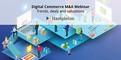 Digital Commerce M&A Webinar - Trends, deals and valuations biglietti