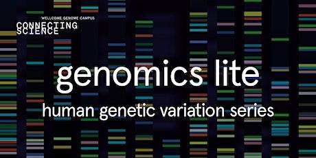 Genomics Lite: Human Genetic Variation The Big Questions tickets