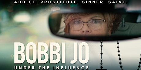 BOBBI JO: UNDER THE INFLUENCE Preview Screening and Q & A (COR) tickets