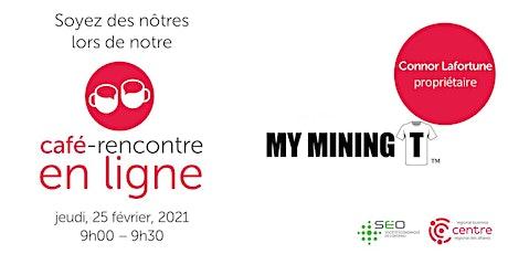 Café-rencontre en ligne avec My Mining T billets