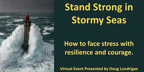 Stand Strong in Stormy Seas: Face Adversity With Resilience and Courage tickets