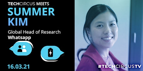 Tech Circus Meets: Summer Kim (WhatsApp) tickets