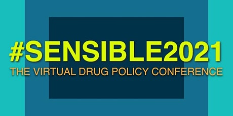 #Sensible2021: The Virtual Drug Policy Conference tickets