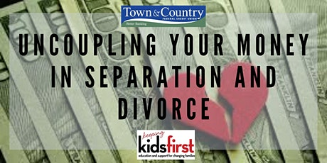 Uncoupling Your Money in Separation and Divorce - A Virtual Workshop tickets