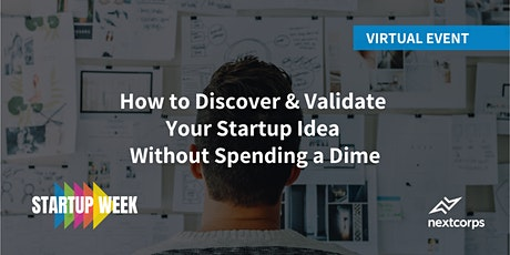 How to Discover & Validate Your Startup Idea Without Spending a Dime tickets
