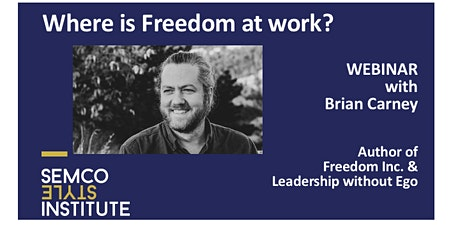 Freedom Inc. - Liberating the workplace with Semco Style tickets