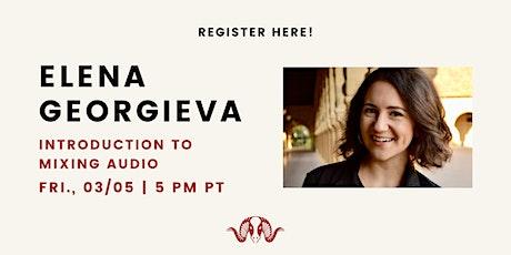 Introduction to Mixing Audio with Elena Georgieva tickets