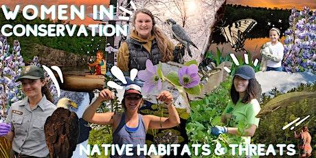 Women in Conservation: Native Habitats & Threats tickets