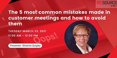 The 5 most common mistakes made in customer meetings and how to avoid them tickets