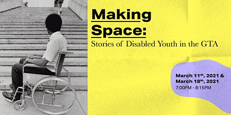 Making Space: Stories of Disabled Youth in the GTA tickets