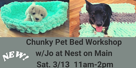 Chunky Yarn Pet Bed or Blanket/Crate Liner w/Jo of Sawmill Camerretti tickets