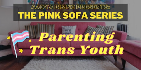 The Pink Sofa Series: Parenting Trans Youth tickets