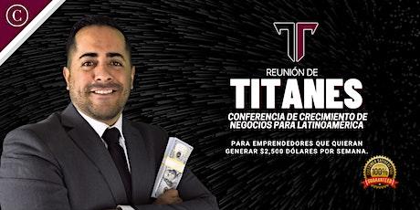 Reunión de Titanes | Conferencia de Emprendimiento y Negocios | LATAM entradas
