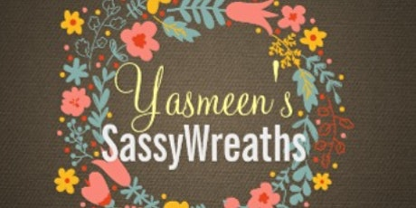Feather The Nest Craft: Yasmeen's Sassy Wreath Class tickets