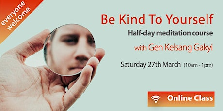 Half-Day Course - Be Kind To Yourself (Sat 27 Feb) tickets