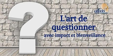 L'art de questionner avec impact et bienveillance billets