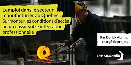 Emploi dans le secteur manufacturier  partout au Québec billets