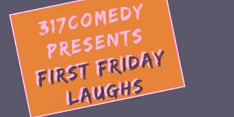 First Friday Laughs tickets
