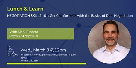 Lunch and Learn: NEGOTIATION SKILLS 101 - Get comfortable with the basics of deal negotiation tickets