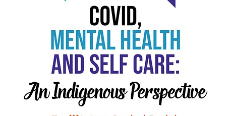 COVID Mental Health and Self Care an Indigenous Perspective tickets