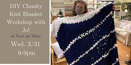 Chunky Knit Blanket Workshop w/ Jo of Sawmill Camerretti! tickets