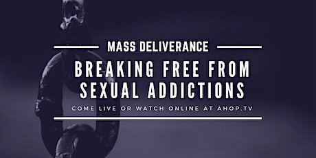 Deliverance from Sexual Addictions tickets
