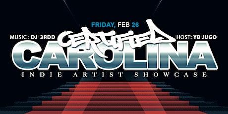 CERTIFIED CAROLINA INDIE ARTIST SHOWCASE tickets