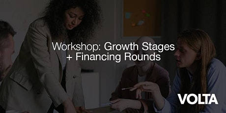Online Workshop: Growth Stages + Financing Rounds tickets