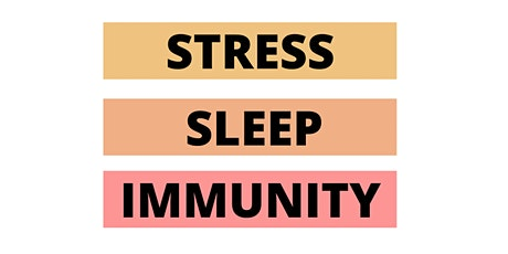 STRESS✨SLEEP✨IMMUNITY tickets