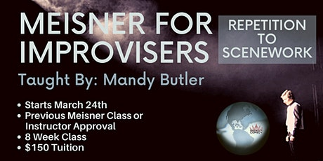 Meisner for Improvisers: Repetition to Scenework with Mandy Butler tickets