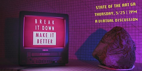 Break it Down | Make it Better: State of the Art Grand Rapids tickets