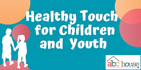 Healthy Touch for Children and Youth - FREE Training tickets