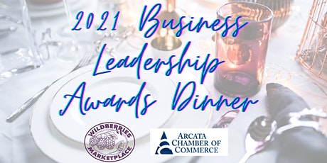 Arcata Chamber Business Leadership Awards Dinner, by Wildberries tickets