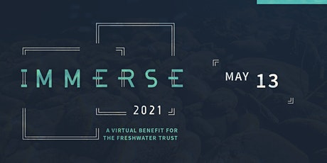 Immerse 2021 - A Virtual Benefit for The Freshwater Trust tickets