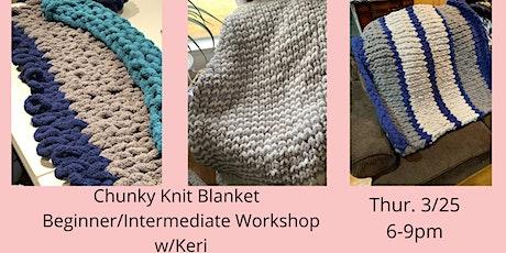 Chunky Knit Blanket Beginner/Intermediate with Keri from Loops by Keri tickets