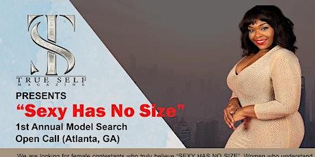 """""""Sexy Has No Size"""" 1st Annual Model Search Open Call (Atlanta, GA) tickets"""