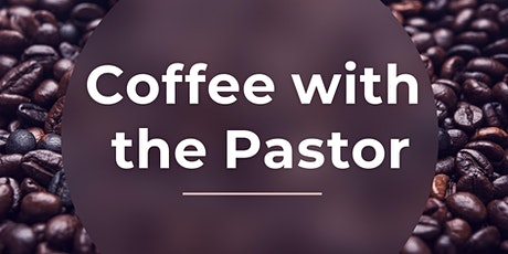 Coffee with the Pastor tickets