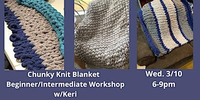Chunky Knit Blanket Beginner/Intermediate with Keri from Loops by Keri