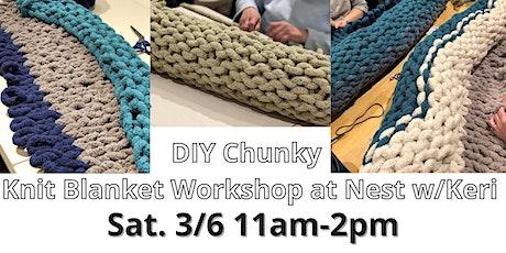 Chunky Knit Blanket w/ Keri from Loops by Keri tickets