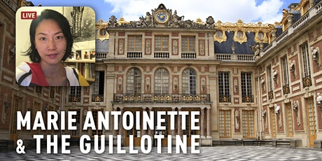 Marie Antoinette: The Rise and Death of Versailles Live Virtual Tour tickets
