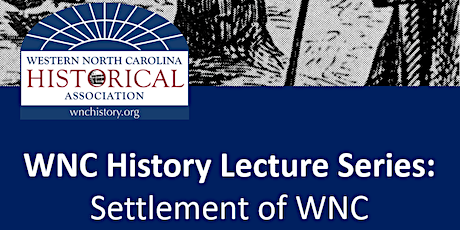 WNC History Lecture Series: Settlement & Transportation tickets