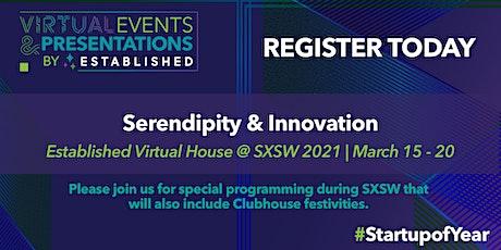 Innovation & Serendipity   Established Virtual House @ SXSW 2021 tickets