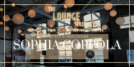 The Lounge at Halo: Movie Night ft. Sophia Coppola tickets