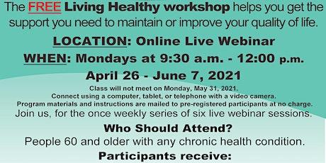 Free Living Healthy Workshop: Chronic Disease Self-Management (Webinar) tickets