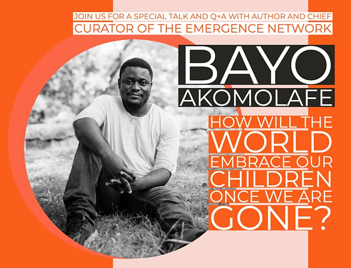 How Will The World Embrace Our Children Once We Are Gone: Bayo Akomolafe image