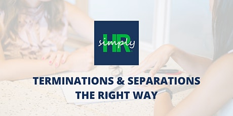 Terminations & Separations the Right Way tickets