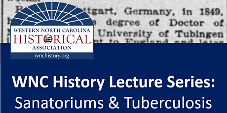WNC History Lecture Series: Von Ruck Sanitarium, Tuberculosis, and Tourism tickets