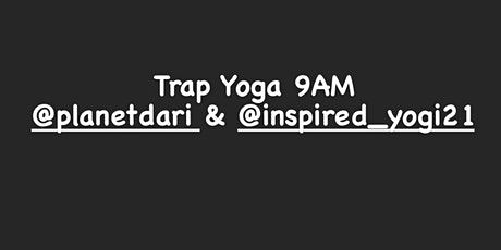 Trap Yoga With @PlanetDari & @Inspired_yogi21 ( Ebony Fit Weekend ). tickets