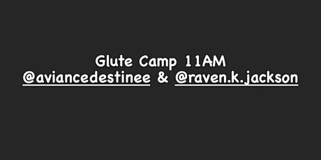 Glute Camp With @aviancedestinee & @raven.k.jackson ( Ebony Fit Weekend ). tickets